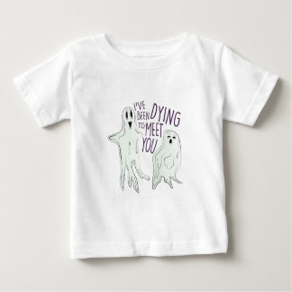 Dying To Meet Baby T-Shirt