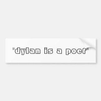 dylan is a poet logo created by james lubera bumper sticker