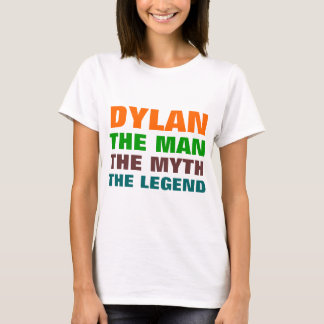 Dylan the man, the myth, the legend T-Shirt