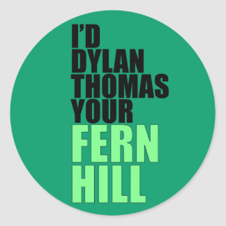 Dylan Thomas, Fern Hill Classic Round Sticker