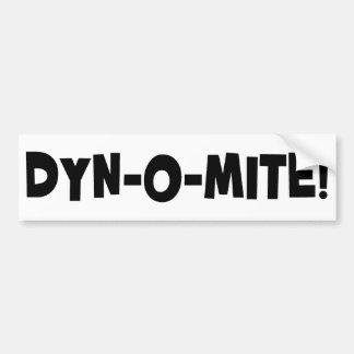 Dyn-o-mite! Car Bumper Sticker