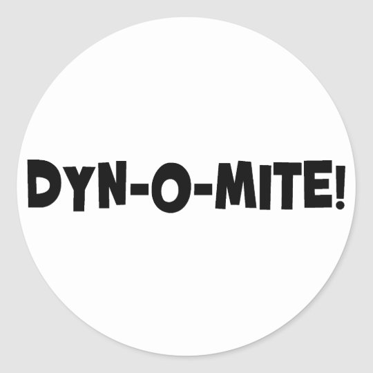Dyn-o-mite! Classic Round Sticker