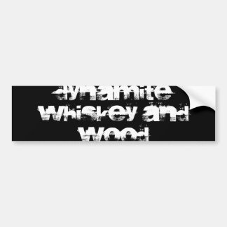 Dynamite Whiskey and Wood Bumper Sticker