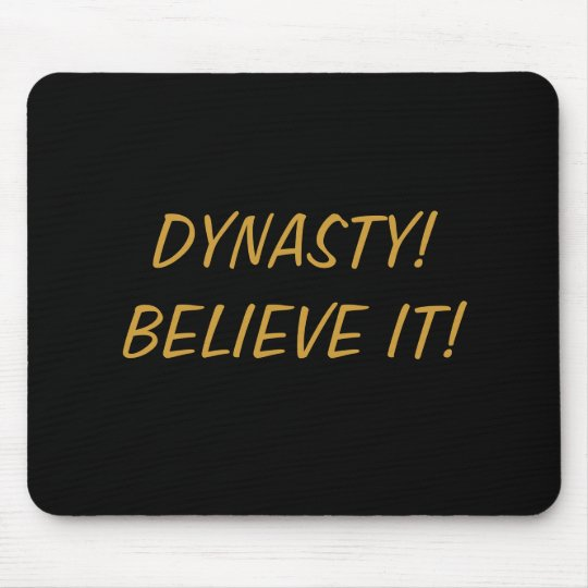 DYNASTY! BELIEVE IT! MOUSE PAD
