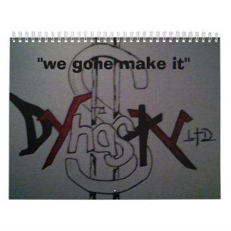 dynastyLTD 1, ''we gone make it'' Calendar