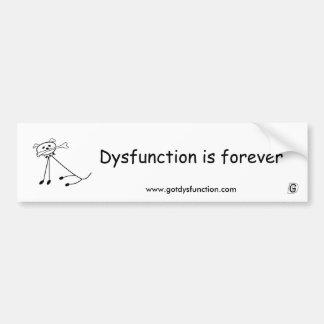 Dysfunction is forever bumper sticker. car bumper sticker