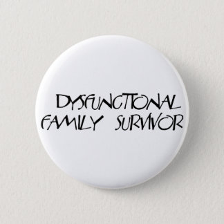 Dysfunctional Family Pinback Button