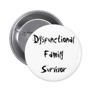 Dysfunctional Family Survivor Pinback Button
