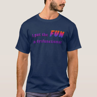 Dysfunctional Fun T-Shirt