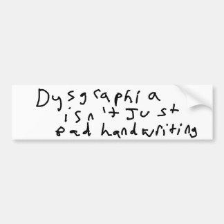 Dysgraphia isn't just bad handwriting car bumper sticker
