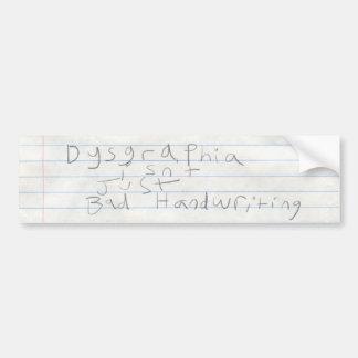 Dysgraphia no es apenas la mala escritura (v2) pegatina para auto