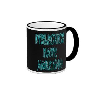 Dyslectics Have More FNU Coffee Mug