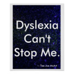 """Dyslexia Can't Stop Me"" Poster"