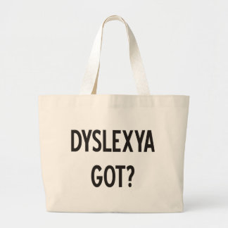 Dyslexia Got? Products & Designs! Large Tote Bag