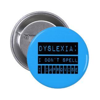 Dyslexia: I don't Spell - I Improvise - Dyslexic Pins