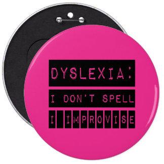 Dyslexia: I don't Spell - I Improvise - Dyslexic Pinback Button