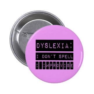 Dyslexia: I don't Spell - I Improvise - Dyslexic Button