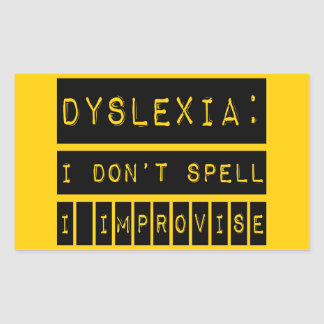 Dyslexia: I don't Spell - I Improvise - Dyslexic Rectangular Sticker