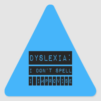 Dyslexia: I don't Spell - I Improvise - Dyslexic Triangle Sticker