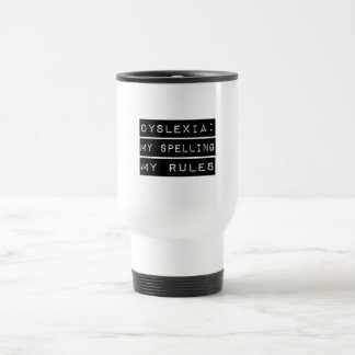 Dyslexia: My Spelling My Rules (Dyslexic) 15 Oz Stainless Steel Travel Mug
