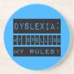 Dyslexia: My Spelling My Rules!  Dyslexic Beverage Coasters