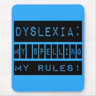 Dyslexia: My Spelling My Rules!  Dyslexic Mouse Pad