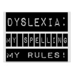 Dyslexia: My Spelling My Rules!  Dyslexic Poster