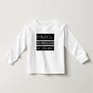 Dyslexia: My Spelling My Rules!  Dyslexic Toddler T-shirt