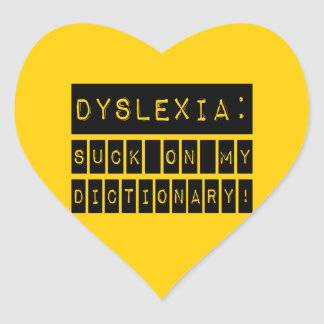 Dyslexia: Suck on my Dictionary!  Dyslexic Heart Sticker