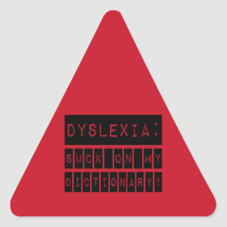 Dyslexia: Suck on my Dictionary!  Dyslexic Triangle Sticker