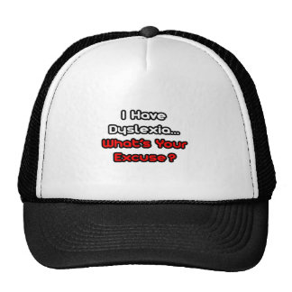 Dyslexia...What's Your Excuse? Trucker Hat