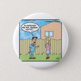 Dyslexic Cartoonist Funny Gifts Tees & Collectible Pinback Button