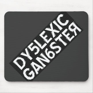 Dyslexic Gangster Mouse Pad