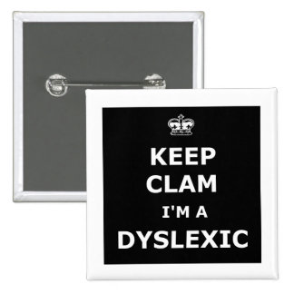 Dyslexic keep calm and carry on pinback buttons