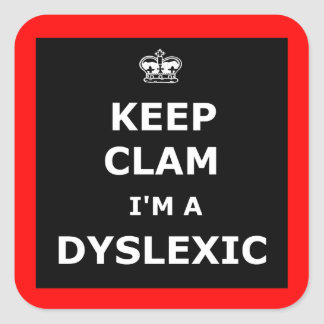 Dyslexic keep calm and carry on sticker