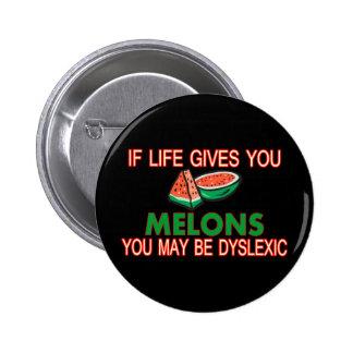 Dyslexic Melons Pinback Buttons
