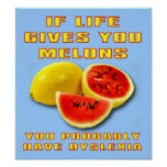 Dyslexic Melons Funny Poster Sign