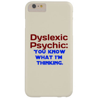 Dyslexic Psychic Barely There iPhone 6 Plus Case