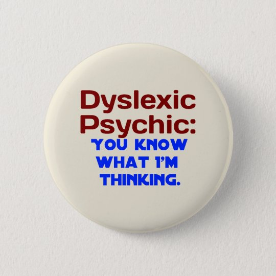 Dyslexic Psychic Button