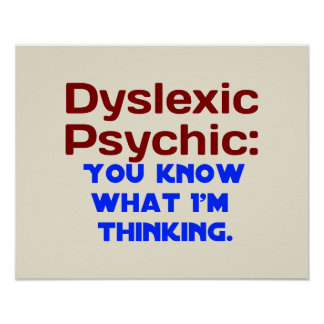 Dyslexic Psychic Poster