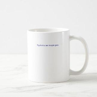 Dyslexics are teople poo coffee mug