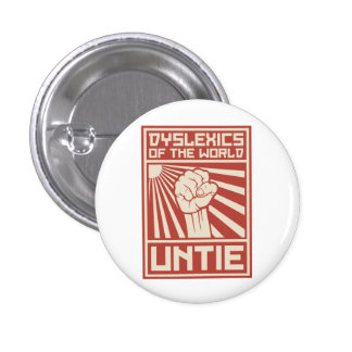 Dyslexics of the World UNTIE Buttons
