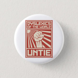 Dyslexics of the World UNTIE Pinback Button