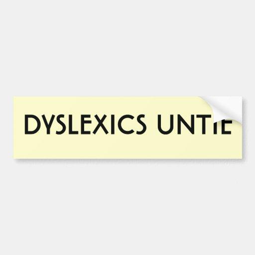 DYSLEXICS UNTIE BUMPER STICKERS