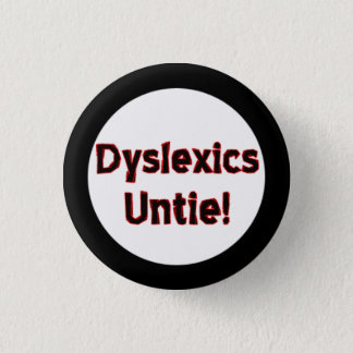 Dyslexics Untie! Button