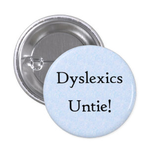 Dyslexics Untie! Buttons