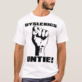 Dyslexics Untie Funny Shirt