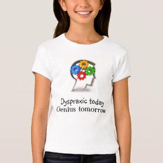 Dyspraxic hoy, genio mañana playera