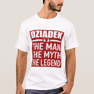 DZIADEK THE MAN THE MYTH THE LEGEND T-Shirt