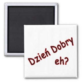 Dzien Dobry, eh? Angle 2 Inch Square Magnet